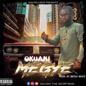Okuani - Megye (Prod. By Brixx Beatz)