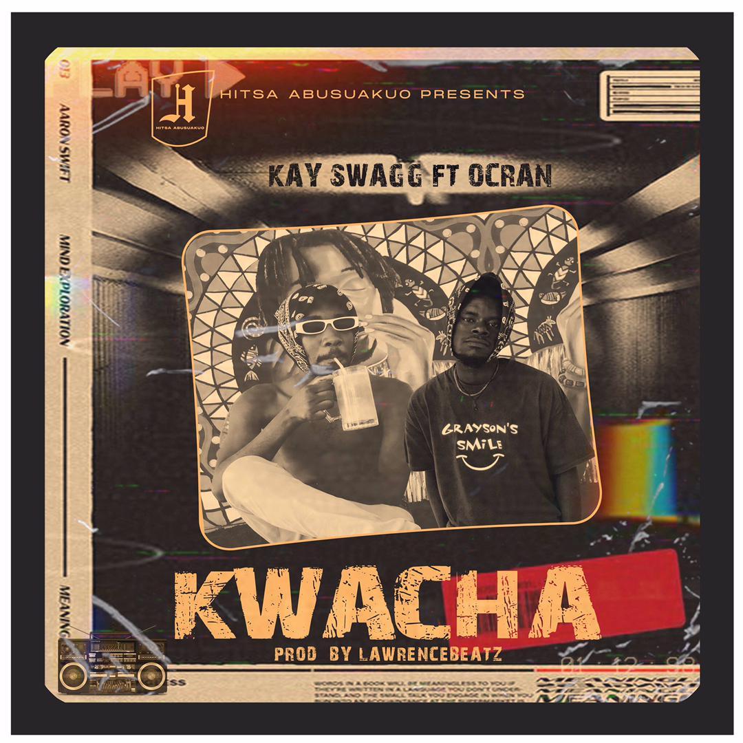 Kay Swagg – Kwacha ft. Ocran (Prod. by Lawrence Beatz)
